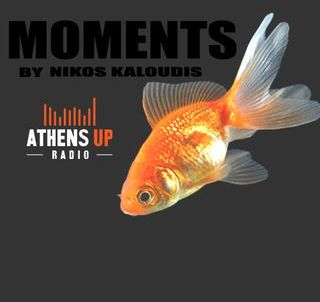 Moments Radioshow #003 Athens Up Radio #House #Upradio #Athensup #Deep house