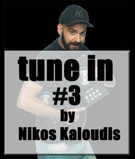 #3 Tune In by Nikos Kaloudis #Mix #Greek #Nikoskaloudis.com