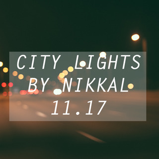 CITY LIGHTS 11.17 by NIKKAL-NIKOS KALOUDIS #Citylights #Nikkal #Deephouse #November17 #DJ MIX